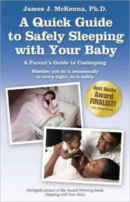 A Quick Guide to Safely Sleeping with Your Baby: A Parent's Guide to Cosleeping: Whether you do it occasionally or every night, do it safely