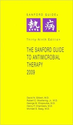 Sanford Guide to Antimicrobial Therapy 2009 ( Spiral Ed)