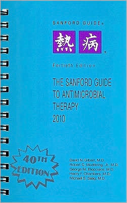 Sanford Guide to Antimicrobial Therapy 2010: Spiral Edition