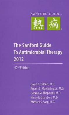 Sanford Guide to Antimicrobial Therapy 2012 (Spiral Edition)
