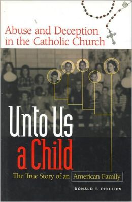 Unto Us a Child: Abuse and Deception in the Catholic Church