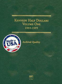 Kennedy Half Dollars: 1964-85: Volume One