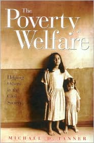 The Poverty of Welfare: Helping Others in the Civil Society
