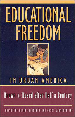 Educational Freedom in Urban America: Brown v. Board after Half a Century