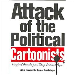 Attack of the Political Cartoonists: Insights and Assauts from Today's Editorial Pages