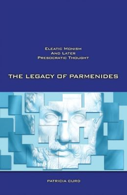 Legacy of Parmenides: Eleatic Monism and Later Presocratic Thought