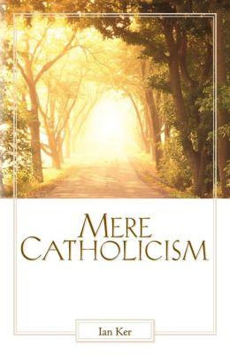 Mere Catholicism