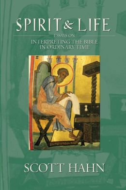 Spirit and Life: Essays on Interpreting the Bible in Ordinary Time