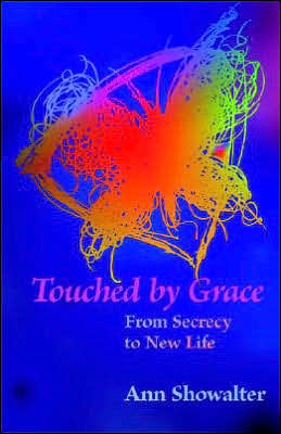 Touched by Grace: From Secrecy to New Life