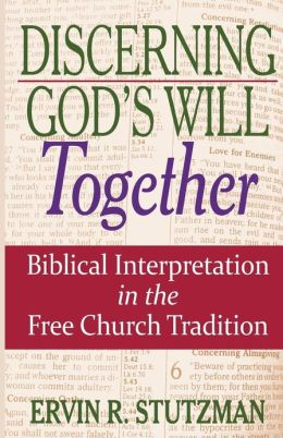 Discerning God's Will Together: Biblical Interpretation in the Free Church Tradition