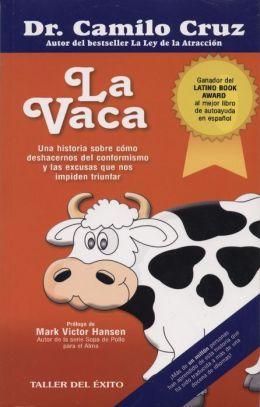 La vaca: Una historia sobre cómo deshacernos del conforomismo y la mediocridad