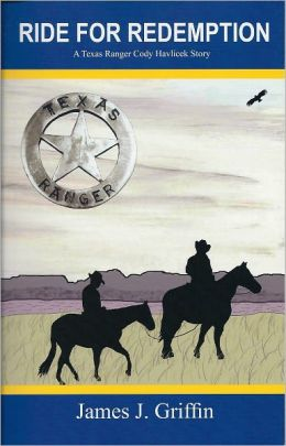 Ride For Redemption: A Texas Ranger Cody Havlicek Story