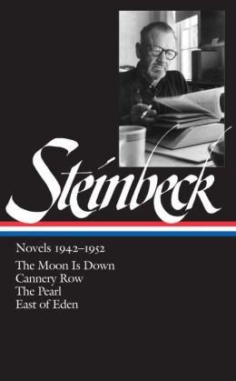 Novels 1942-1952: The Moon Is Down, Cannery Row, The Pearl, East of Eden (Library of America)