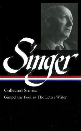 Isaac Bashevis Singer Stories V. 1 Gimpel: Gimpel the Fool to Seance