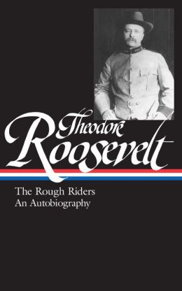 The Rough Riders and An Autobiography