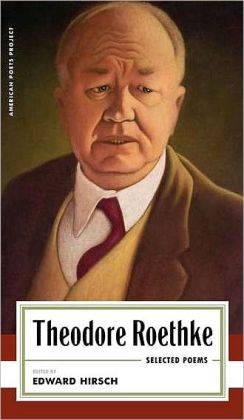 Theodore Roethke: Selected Poems: Selected Poems