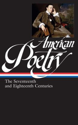 American Poetry: The Seventeenth and Eighteenth Centuries