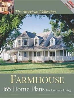 Farmhouse: 165 Home Plans for Country Living