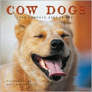 Cow Dogs: The Cowboy's Best Friend