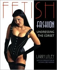 Fetish Fashion: Undressing the Corset
