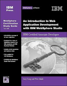 An Introduction to Web Application Development with IBM WebSphere Studio: WebSphere Certification Study Guide