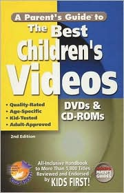 A Parent's Guide to the Best Children's Videos: All-Inclusive Handbook to More than 1,000 Children's Videos