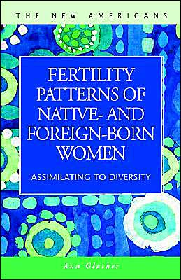 Fertility Patterns of Native and Foreign-Born Women: Assimilating to Diversity