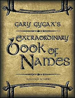 Gary Gygax's Gygaxian Fantasy Worlds, Volume 4: Extraordinary Book of Names