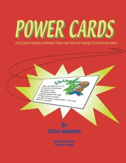 Power Cards: Using Special Interests to Motivate Children and Youth with Asperger Syndrome and Autism
