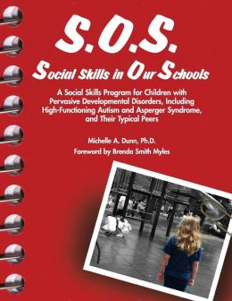 S.O.S. - Social Skills in Our Schools: A Social Skills Program for Verbal Children with Pervasive Developmental Disorders and Their Typical Peers