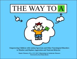 The Way to A: Empowering Children with Autism Spectrum and Other Neurological Disorders to Monitor and Replace Aggression and Tantrum Behavior