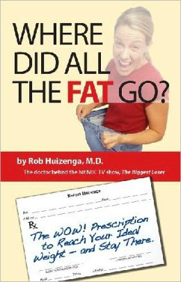 Where Did All the Fat Go? The WOW! Prescription to Reach Your Ideal Weight -- and Stay There