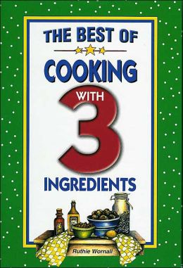The Best Cooking with 3 Ingredients
