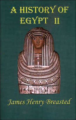 History of Egypt : From the Earliest Times to the Persian Conquest