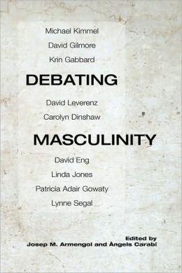 Debating Masculinity