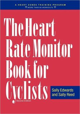 The Heart Rate Monitor Book for Outdoor and Indoor Cyclists: A Heart Zone Training Program