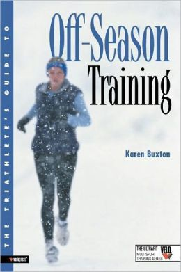 The Triathlete's Guide to Off-Season Training (Ultrafit Multisport Training Series)
