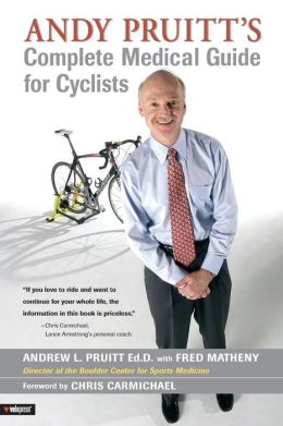 Andy Pruitt's Complete Medical Guide for Cyclists