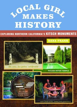 Local Girl Makes History: Exploring Northern California's Kitsch Monuments