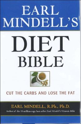 Earl Mindell's Diet Bible: Cut the Carbs and Lose the Fat