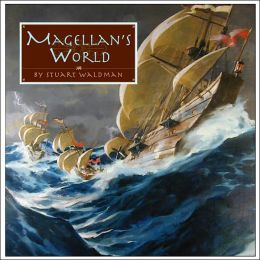 Magellan's World (Great Explorers Series)