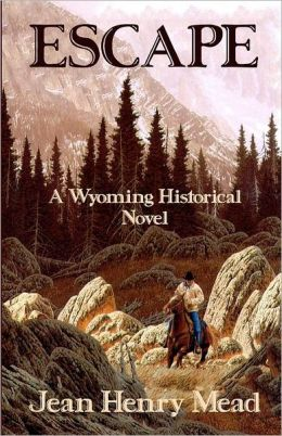 Escape: A Wyoming Historical Novel