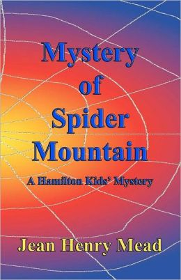 Mystery of Spider Mountain (a Hamilton Kids' Mystery)