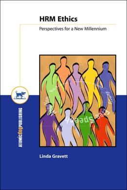 Human Resource Management Ethics: Perspectives For a New Millennium