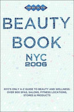 Shecky's Beauty Book: New York City 2006