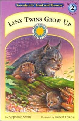 Lynx Twins Grow Up (Soundprints' Read-and-Discover Series)
