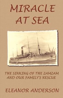 Miracle at Sea: The Sinking of the Zamzam and Our Family's Rescue