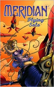 Meridian Traveler, Volume 1: Flying Solo