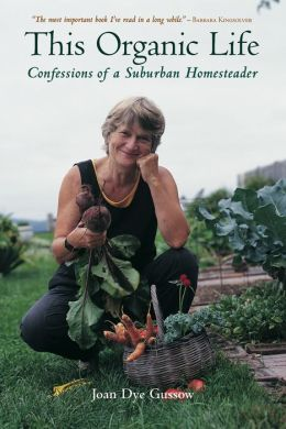 This Organic Life: Confessions of a Suburban Homesteader