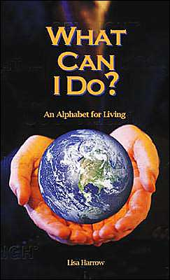 What Can I Do?: An Alphabet for Living